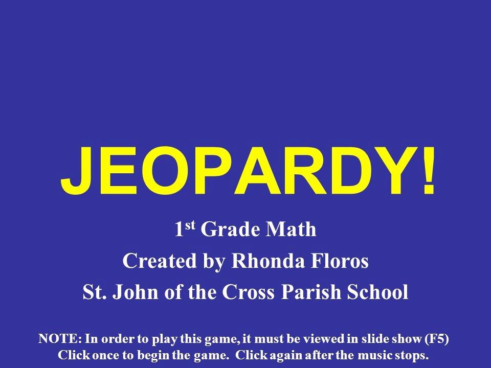 5th Grade Jeopardy Math Jeopardy 1 St Grade Math Created by Rhonda Floros St John