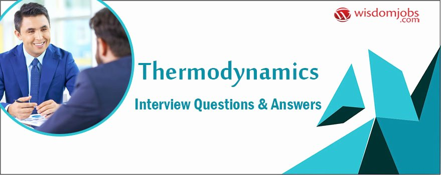 Integrated Physics and Chemistry Answers New thermodynamics Interview Questions & Answers