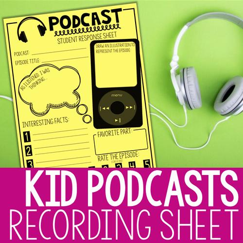 Listening Center Response Sheet Kindergarten Podcasts for Kids Uses for the Elementary Classroom