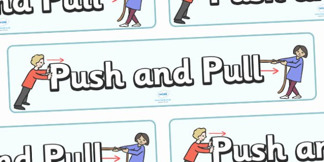 Push and Pull Worksheets Free Push and Pull Display Banner force Movement