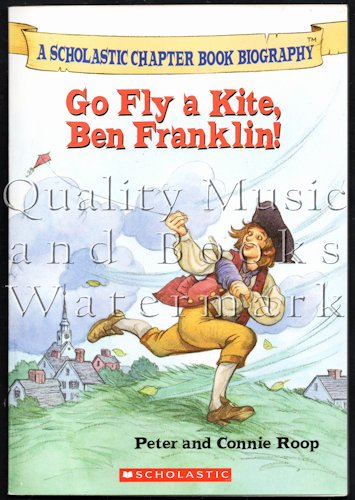 Scholastic Biography Poster Go Fly A Kite Ben Franklin Scholastic Chapter Book Biography