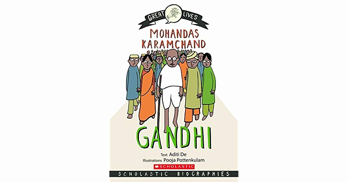 Scholastic Biography Poster Scholastic Biographies Gandhi by Aditi De and Pooja Pottenkulam