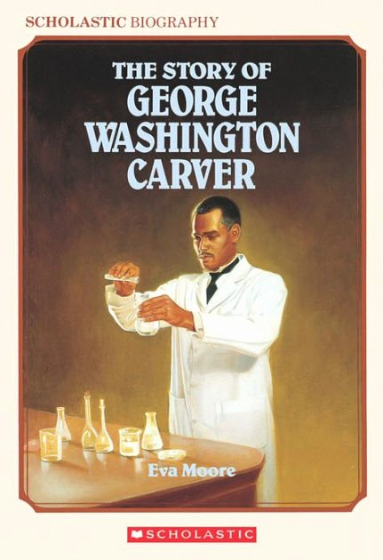 Scholastic Biography Poster Story Of George Washington Carver Scholastic Biography Paperback