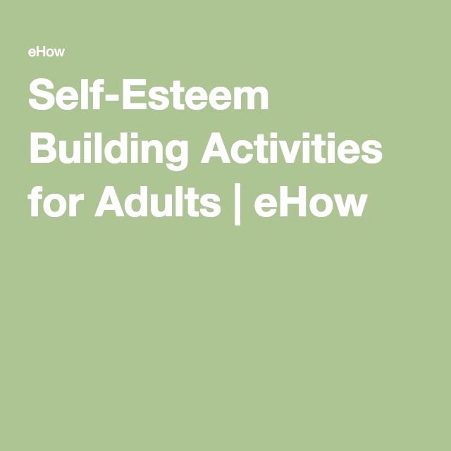 Self Esteem Worksheets for Adults Self Esteem Building Activities for Adults Ehow