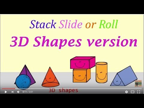 Solid Shapes Worksheets for Kindergarten Stack Slide or Roll 3d Shapes song 3d Shapes Version