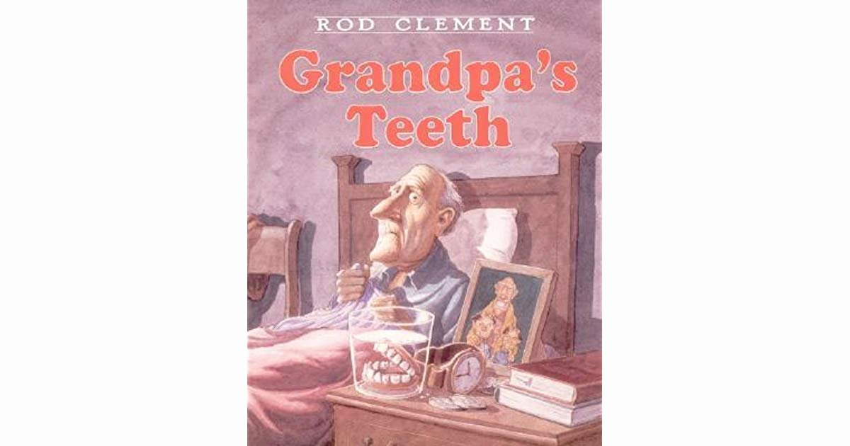 The Book Thief Plot Diagram Grandpa S Teeth by Rod Clement