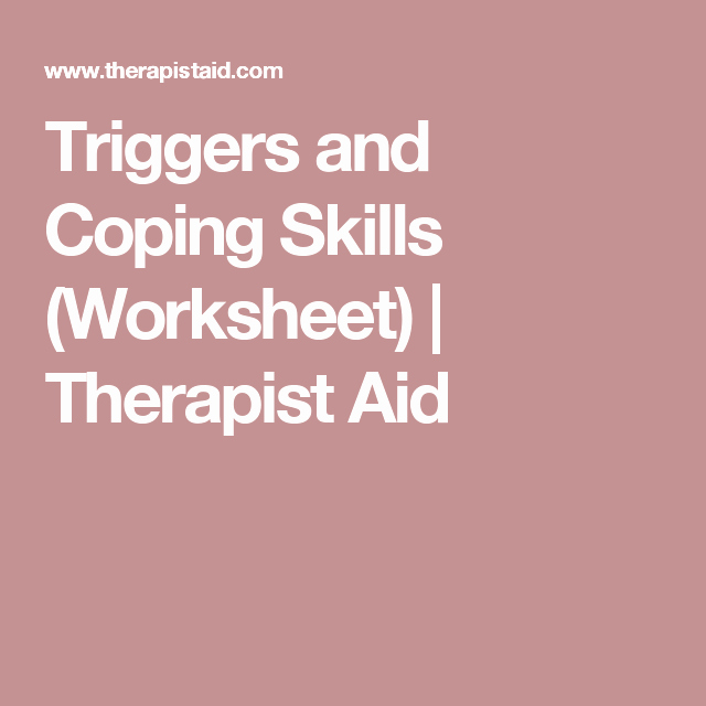 Types Of Conflict Worksheet Triggers and Coping Skills Worksheet